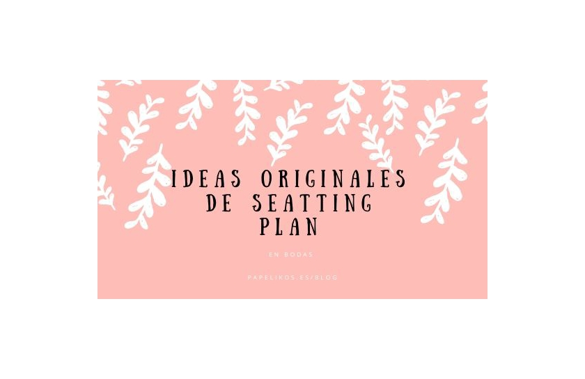 ideas originales seatting plans