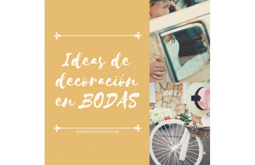 Ideas para decoración en bodas
